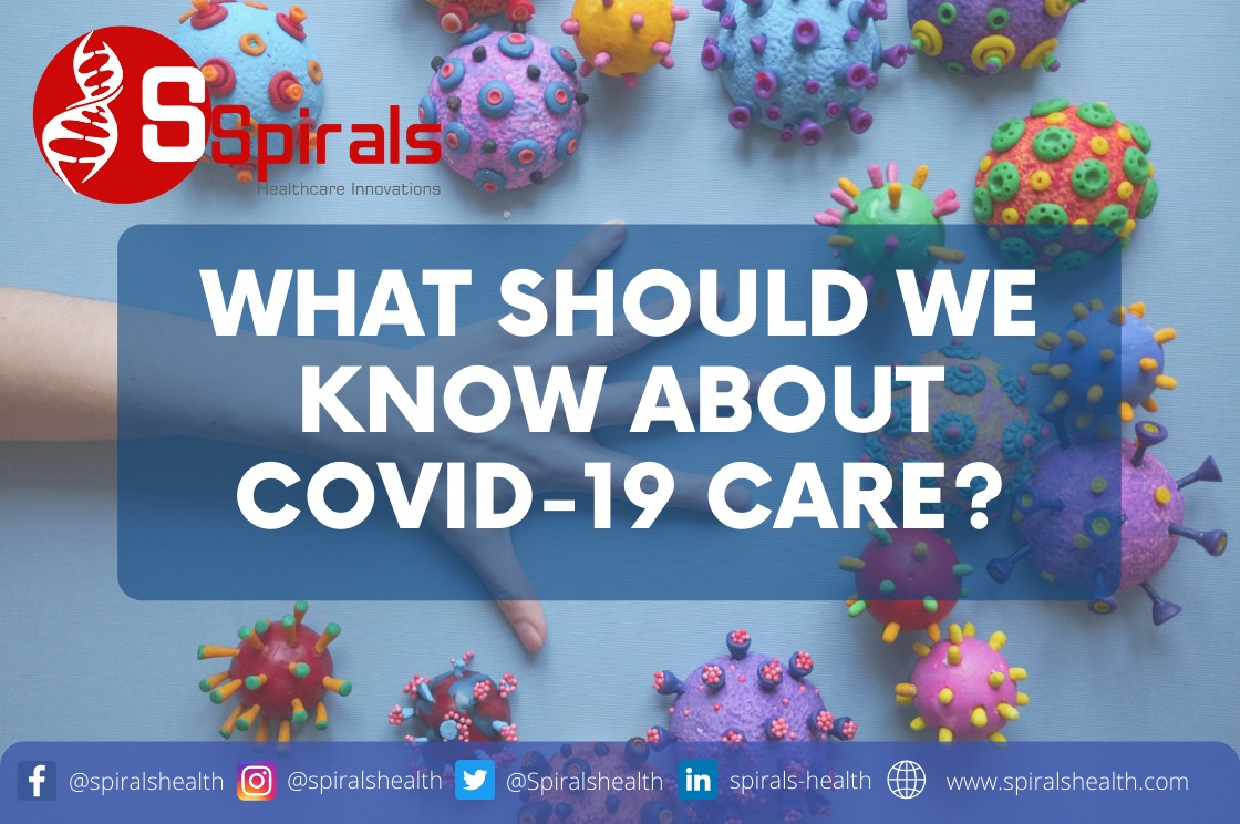 What should we know about Covid-19 care?